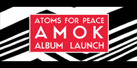 Atoms For Peace is Streaming AMOK In Full