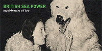 "Listen to British Sea Power - ""Machineries Of Joy"" (Streaming Music)"
