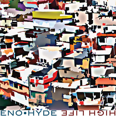 REVIEW: Brian Eno / Karl Hyde: High Life