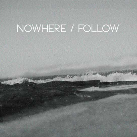 Nowhere - Follow